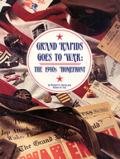 Grand Rapids Goes to War (hardcover) cover